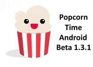 popcorn time android beta 1.3.1